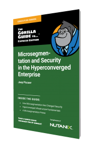 Microsegmentation and Security in the Hyperconverged Enterprise