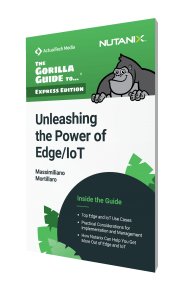 The Gorilla Guide To…® (Express Edition) Unleashing the Power of Edge/IoT