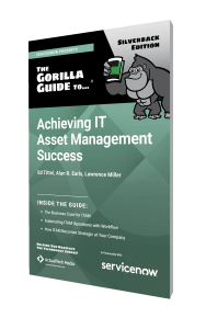 The Gorilla Guide To...® (Silverback Edition) Achieving IT Asset Management Success