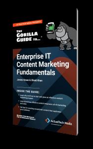The Gorilla Guide To…® Enterprise IT Content Marketing Fundamentals