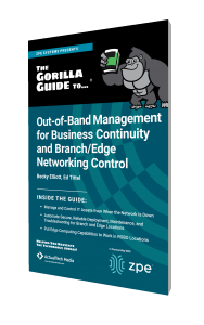 The Gorilla Guide To…® Out-of-Band Management for Business Continuity and Branch/Edge Networking Control