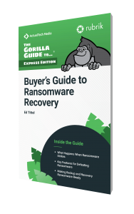 The Gorilla Guide To…® (Express Edition) Buyer's Guide to Ransomware Recovery