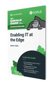 The Gorilla Guide To…® (Express Edition) Enabling IT at the Edge