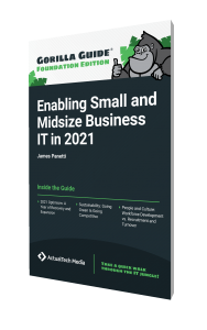 Gorilla Guide® (Foundation Edition): Enabling Small and Midsize Business IT in 2021