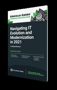 Gorilla Guide® (Foundation Edition): Navigating IT Evolution and Modernization in 2021