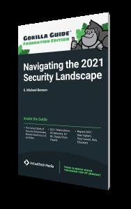 Gorilla Guide® (Foundation Edition): Navigating the 2021 Security Landscape