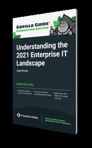 Gorilla Guide® (Foundation Edition): Understanding the 2021 Enterprise IT Landscape