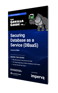The Gorilla Guide To...® Securing Database as a Service (DBaaS)