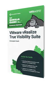 The Gorilla Guide To…® (Express Edition) VMware vRealize True Visibility Suite