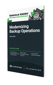 The Gorilla Guide To…® Modernizing Backup Operations, Foundation Edition