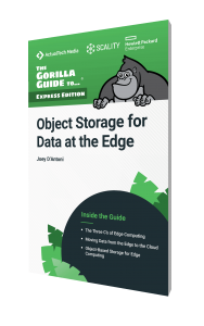 The Gorilla Guide To…® Object Storage for Data at the Edge