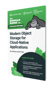 The Gorilla Guide To…® Modern Object Storage for Cloud-Native Applications